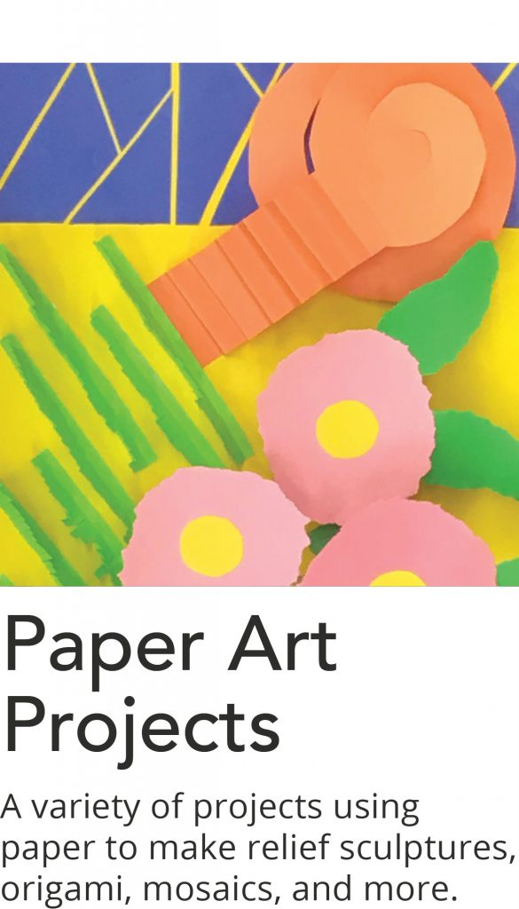 Click here for a list of Paper Art Project videos.