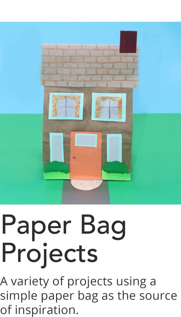 Click here for a list of Paper Bag Project videos.